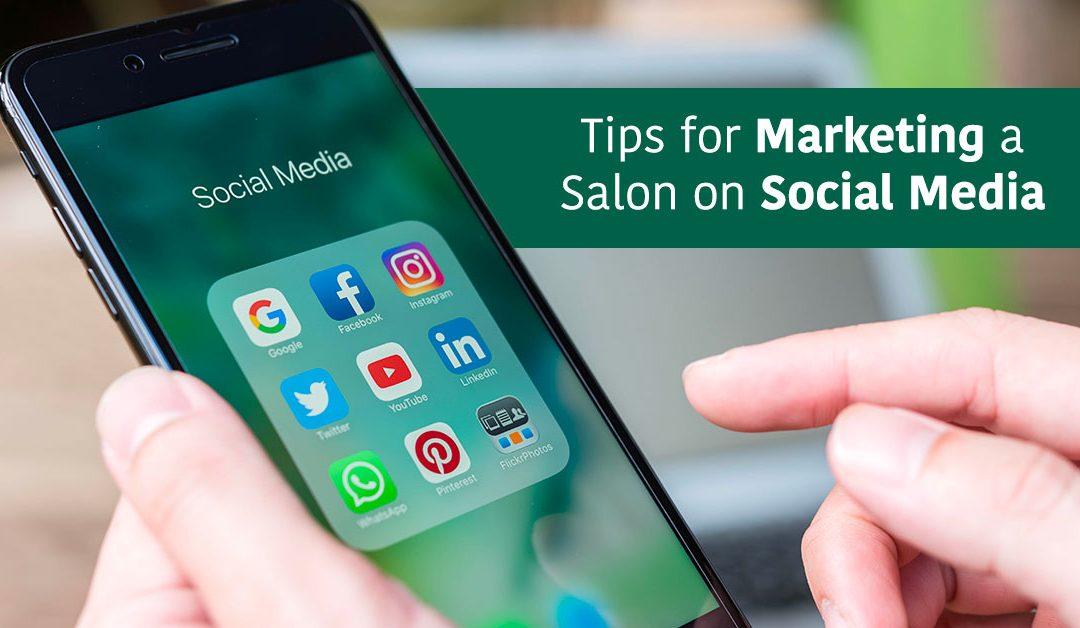 12 Top Tips for Marketing a Salon on Social Media